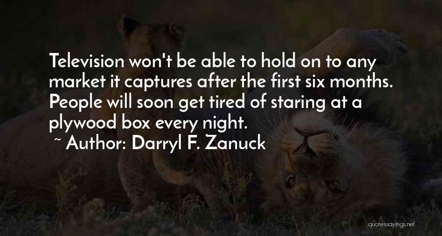 Golden Age Of Hollywood Quotes By Darryl F. Zanuck