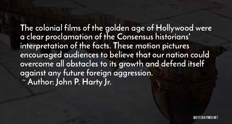Golden Age Of Hollywood Quotes By John P. Harty Jr.