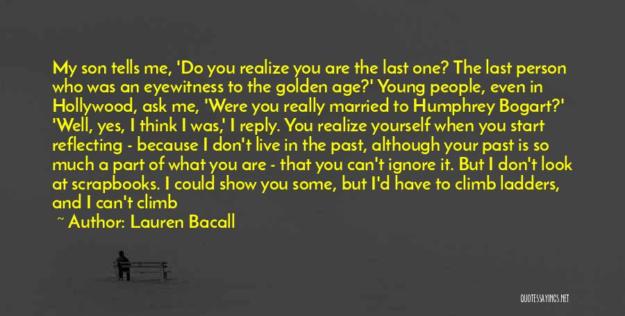 Golden Age Of Hollywood Quotes By Lauren Bacall
