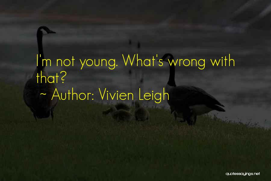 Golden Age Of Hollywood Quotes By Vivien Leigh