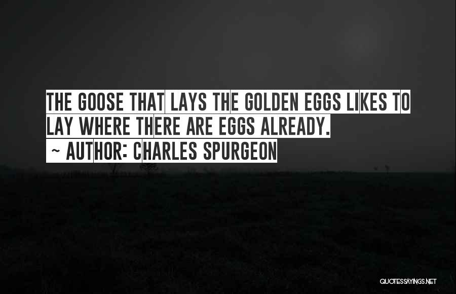 Golden Eggs Quotes By Charles Spurgeon