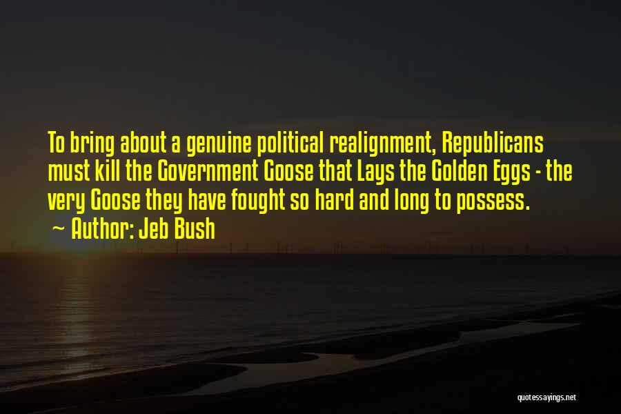Golden Eggs Quotes By Jeb Bush