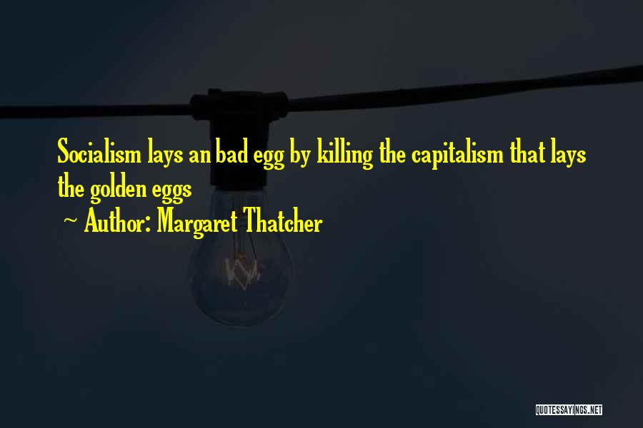 Golden Eggs Quotes By Margaret Thatcher