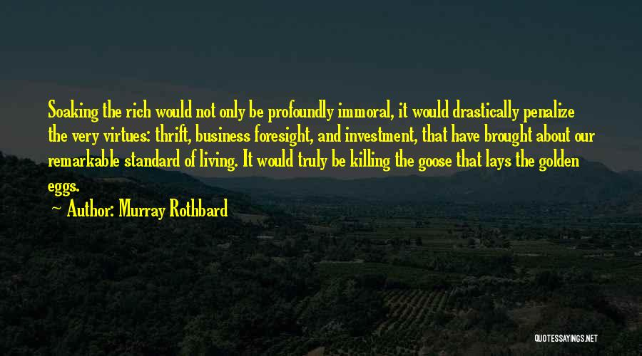 Golden Eggs Quotes By Murray Rothbard