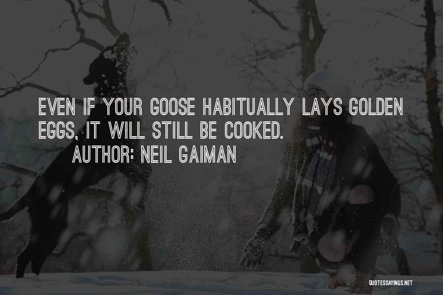 Golden Eggs Quotes By Neil Gaiman