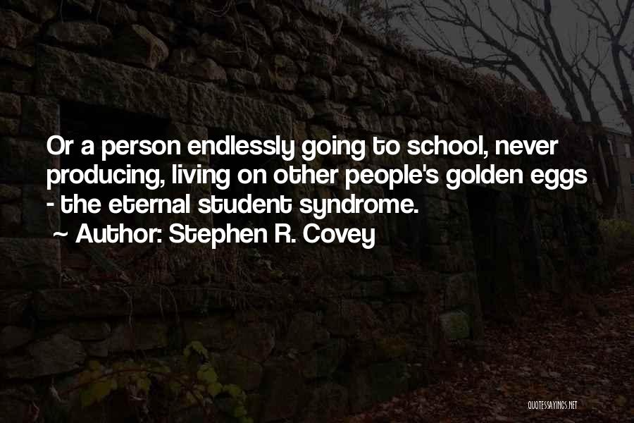 Golden Eggs Quotes By Stephen R. Covey