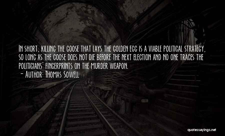 Golden Eggs Quotes By Thomas Sowell