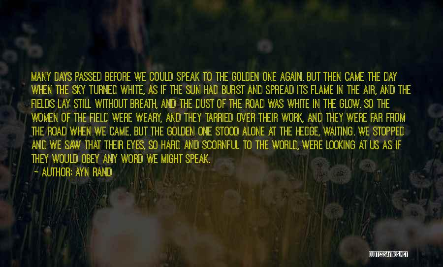 Golden Fields Quotes By Ayn Rand