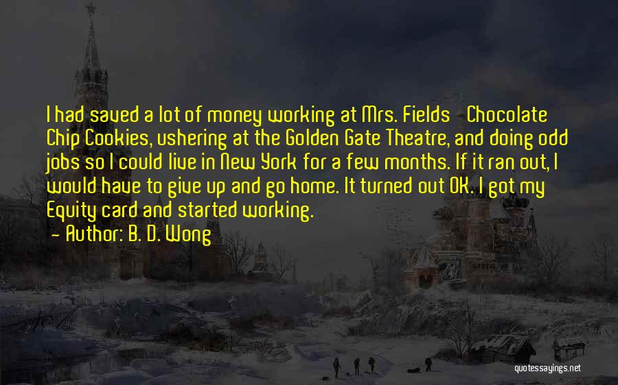 Golden Fields Quotes By B. D. Wong