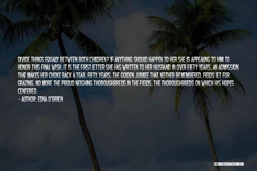 Golden Fields Quotes By Edna O'Brien