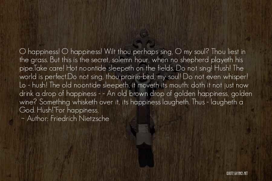 Golden Fields Quotes By Friedrich Nietzsche