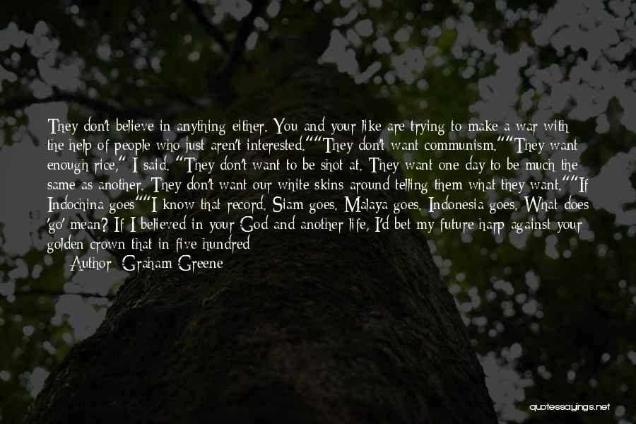 Golden Fields Quotes By Graham Greene