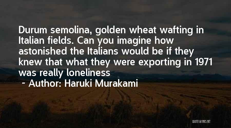 Golden Fields Quotes By Haruki Murakami