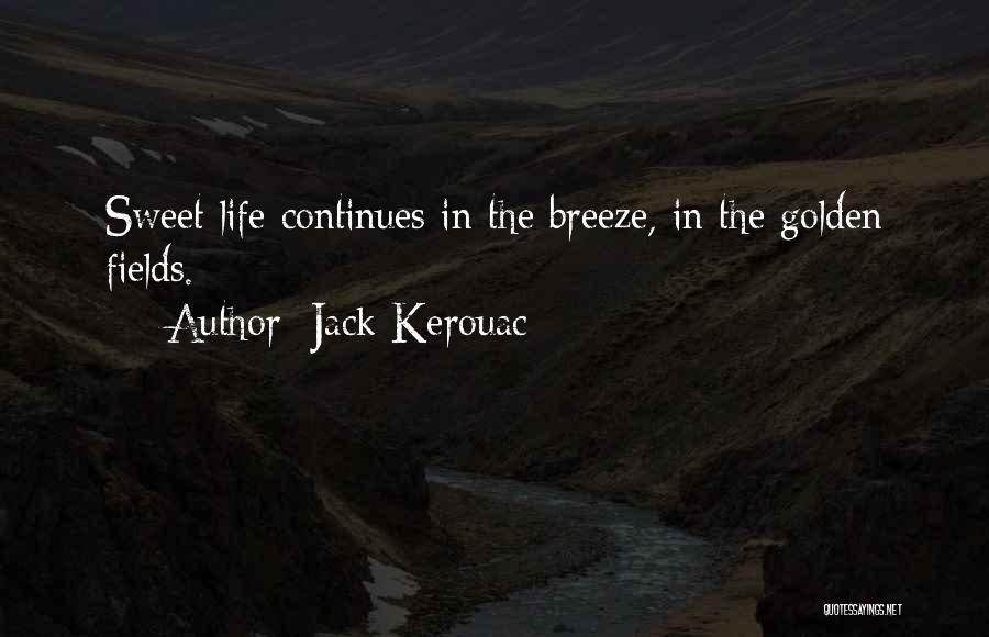Golden Fields Quotes By Jack Kerouac