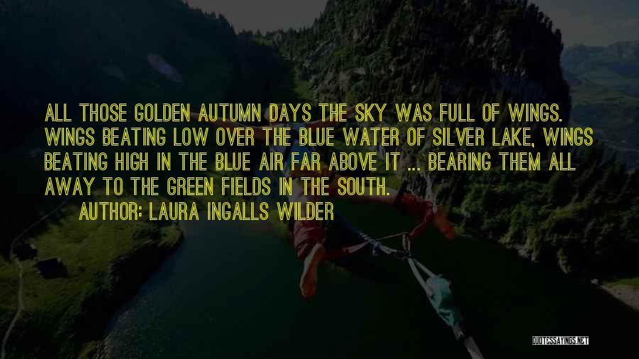 Golden Fields Quotes By Laura Ingalls Wilder