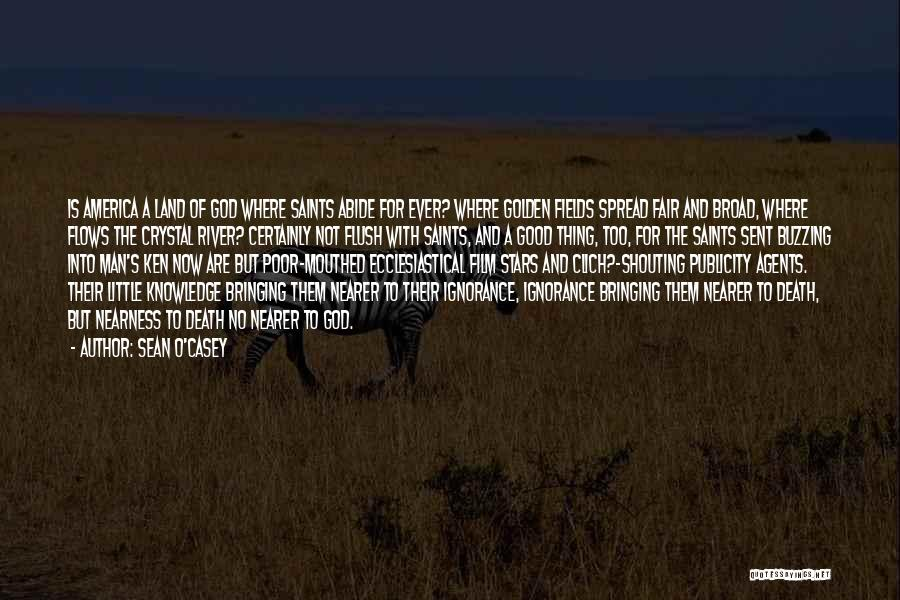Golden Fields Quotes By Sean O'Casey