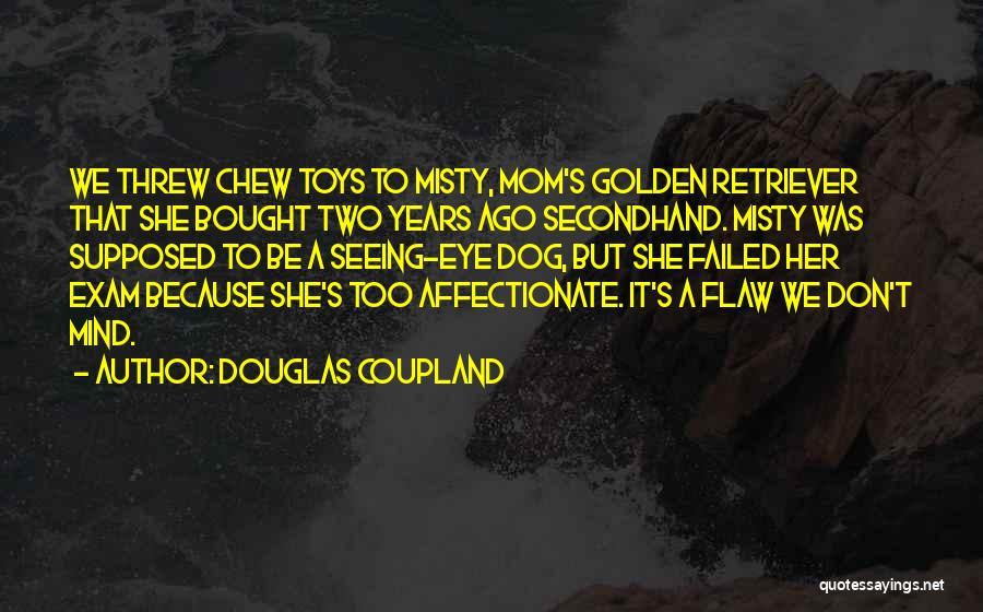 Golden Retriever Dog Quotes By Douglas Coupland