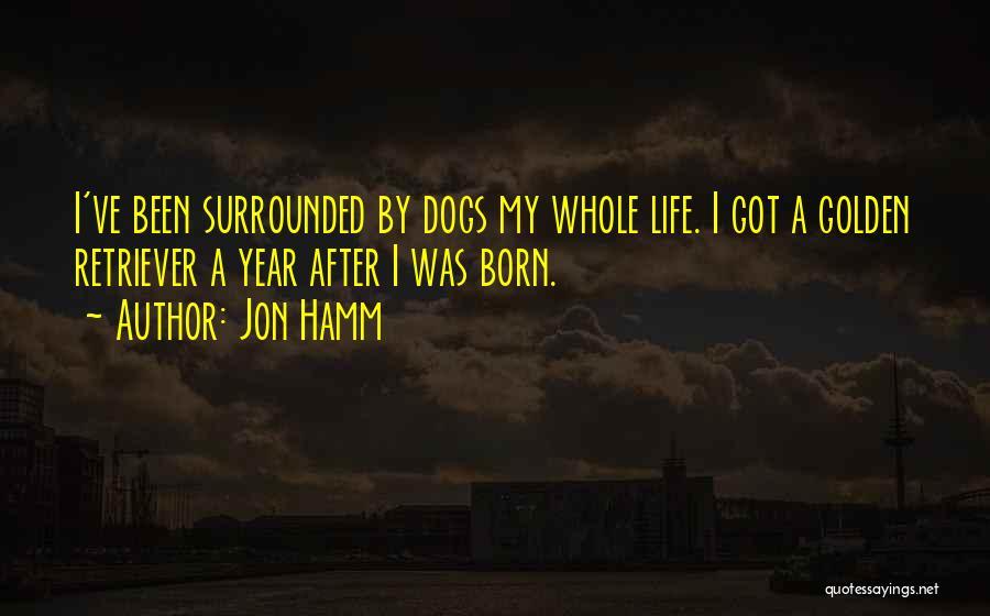 Golden Retriever Dog Quotes By Jon Hamm