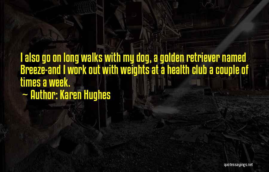 Golden Retriever Dog Quotes By Karen Hughes