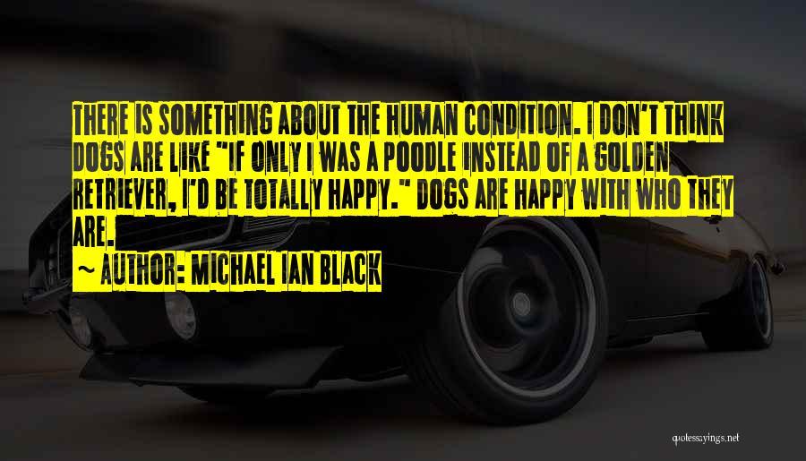 Golden Retriever Dog Quotes By Michael Ian Black