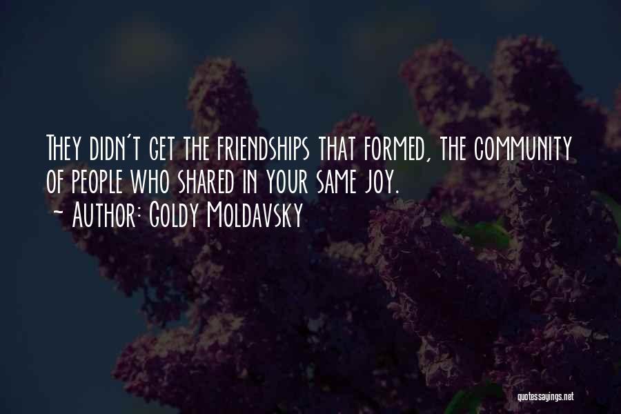Goldy Moldavsky Quotes 1057620