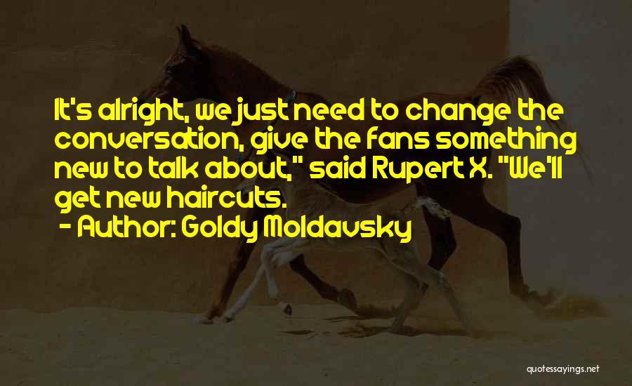 Goldy Moldavsky Quotes 1468233