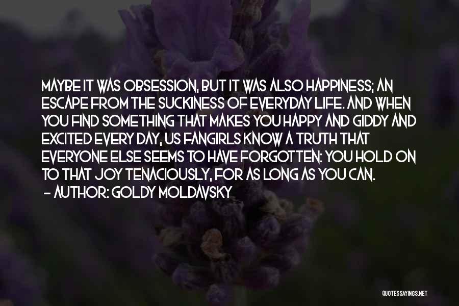 Goldy Moldavsky Quotes 1558318