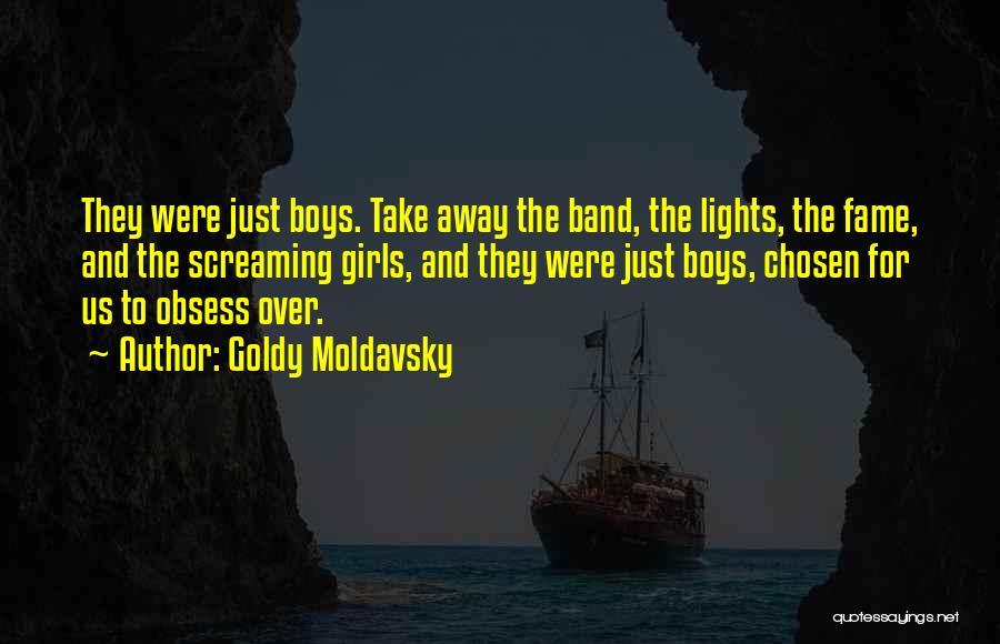 Goldy Moldavsky Quotes 1736605