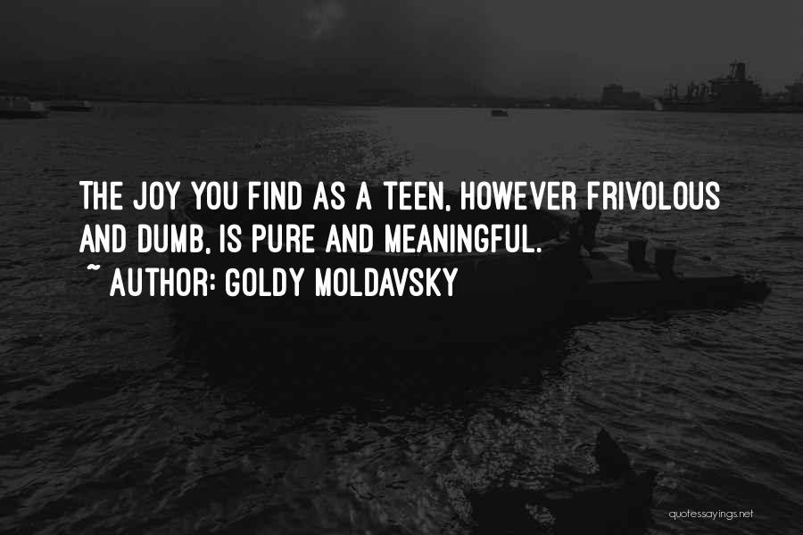 Goldy Moldavsky Quotes 1964820