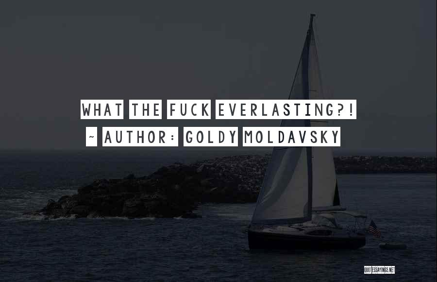Goldy Moldavsky Quotes 2180094