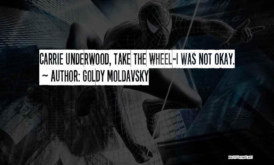 Goldy Moldavsky Quotes 535434