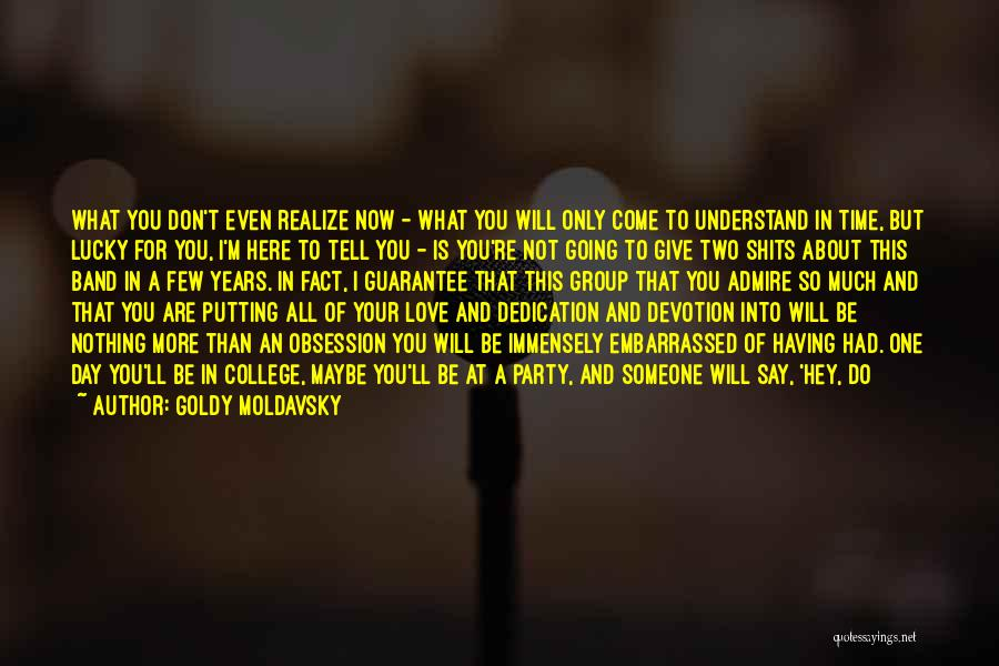 Goldy Moldavsky Quotes 870993