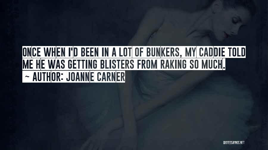 Golf Bunkers Quotes By JoAnne Carner