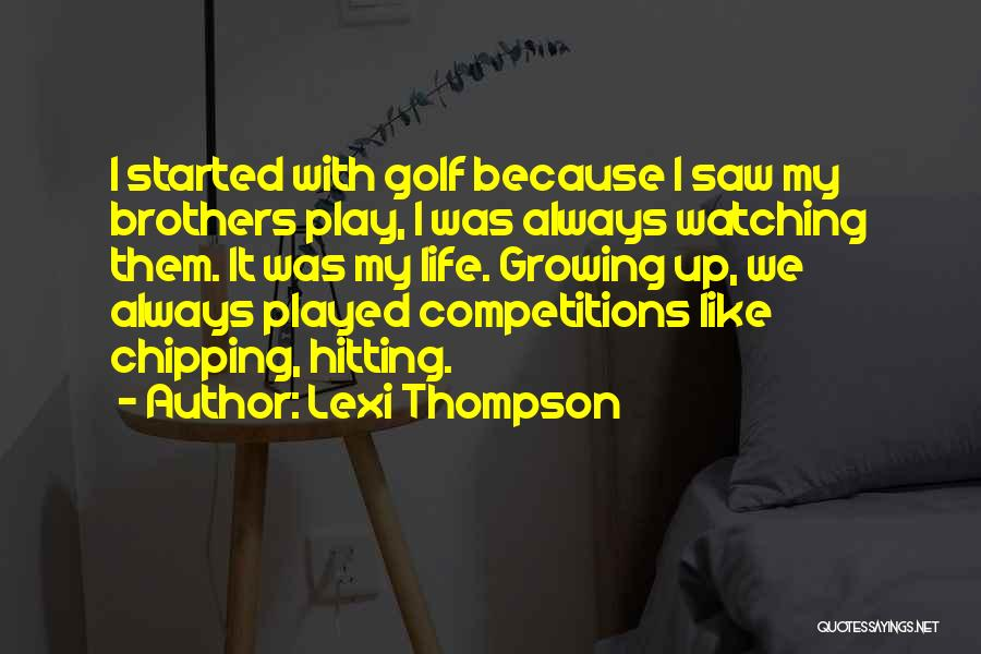 Golf Chipping Quotes By Lexi Thompson