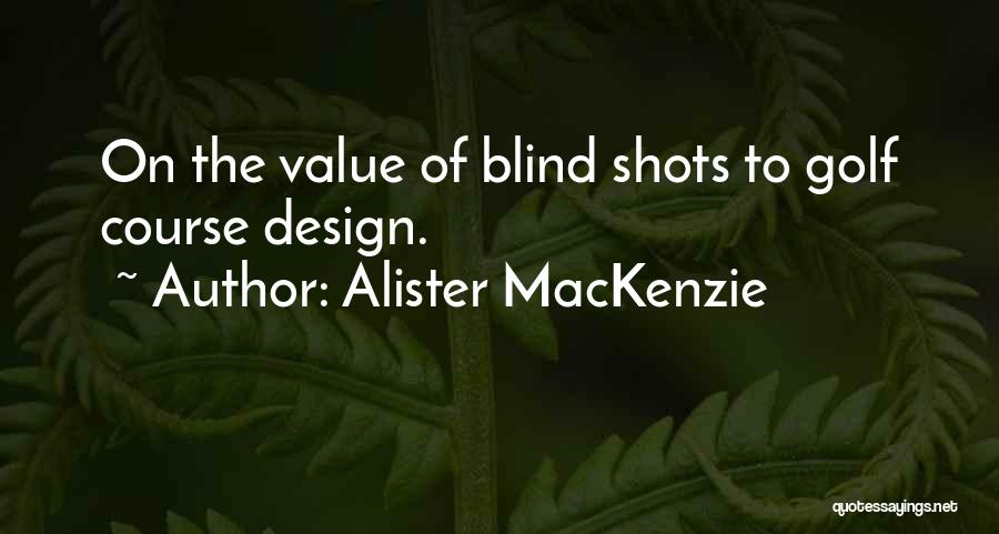 Golf Course Design Quotes By Alister MacKenzie