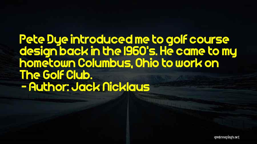 Golf Course Design Quotes By Jack Nicklaus