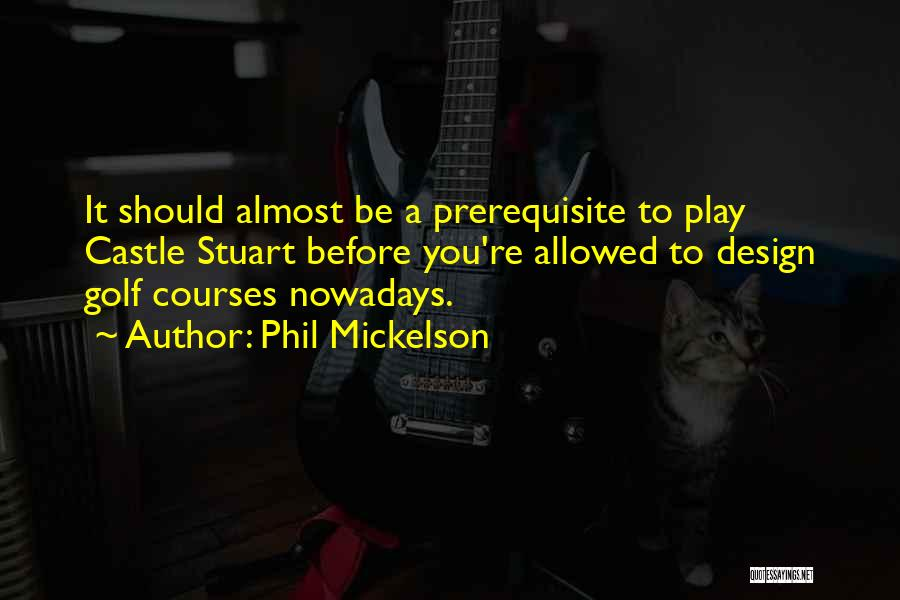 Golf Course Design Quotes By Phil Mickelson