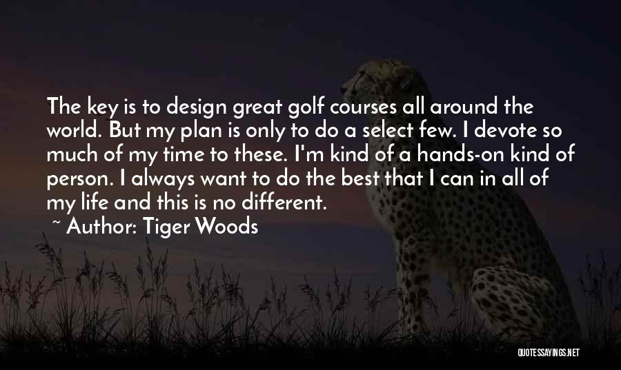 Golf Course Design Quotes By Tiger Woods