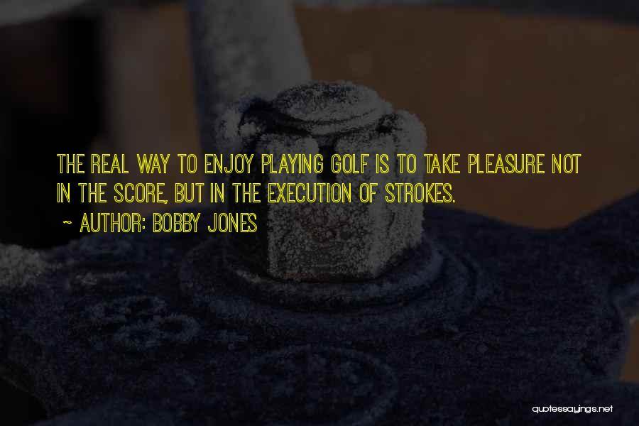 Golf Score Quotes By Bobby Jones