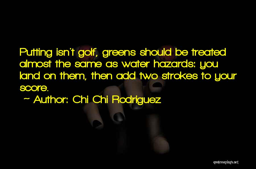 Golf Score Quotes By Chi Chi Rodriguez