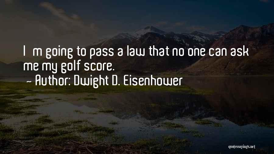 Golf Score Quotes By Dwight D. Eisenhower