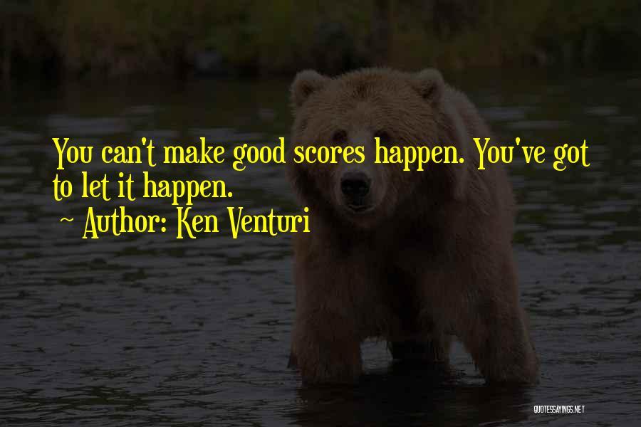 Golf Score Quotes By Ken Venturi