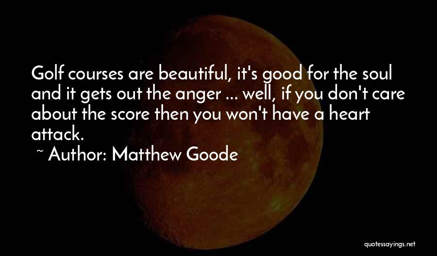 Golf Score Quotes By Matthew Goode