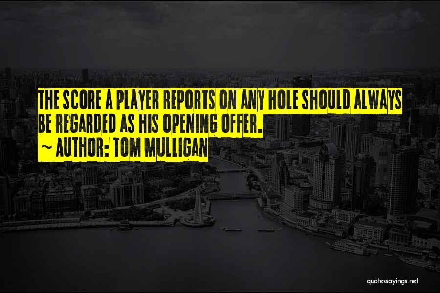 Golf Score Quotes By Tom Mulligan