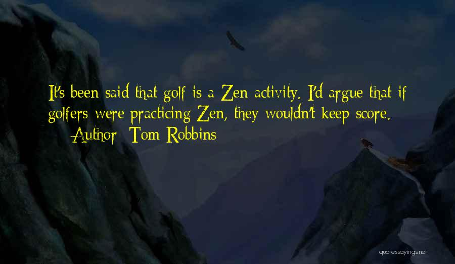 Golf Score Quotes By Tom Robbins
