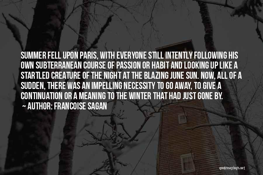 Gone Away Quotes By Francoise Sagan