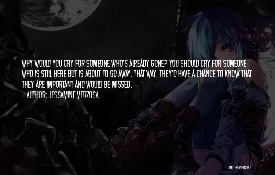 Gone Away Quotes By Jessamine Verzosa