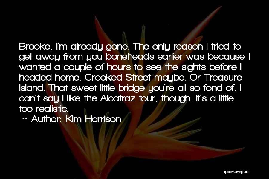 Gone Away Quotes By Kim Harrison