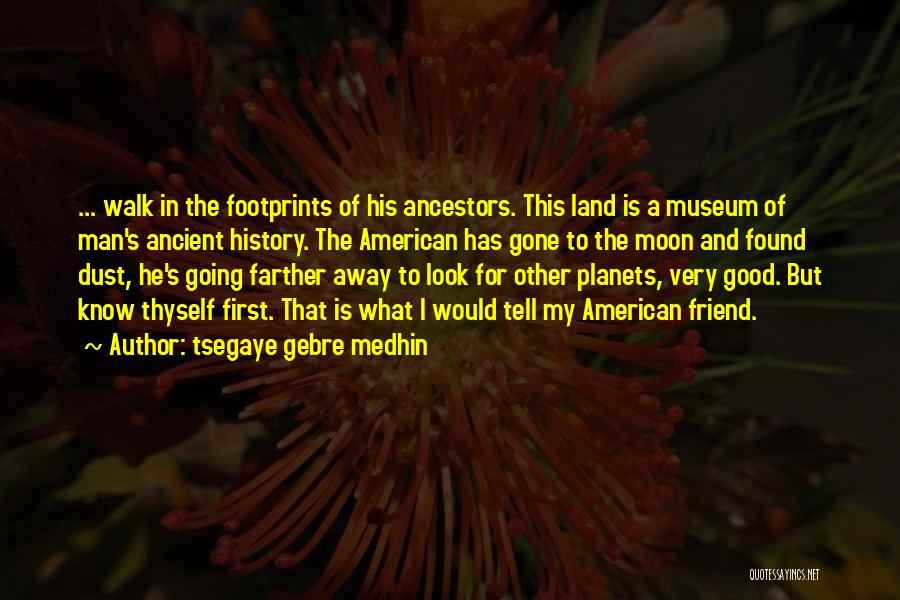 Gone Away Quotes By Tsegaye Gebre Medhin
