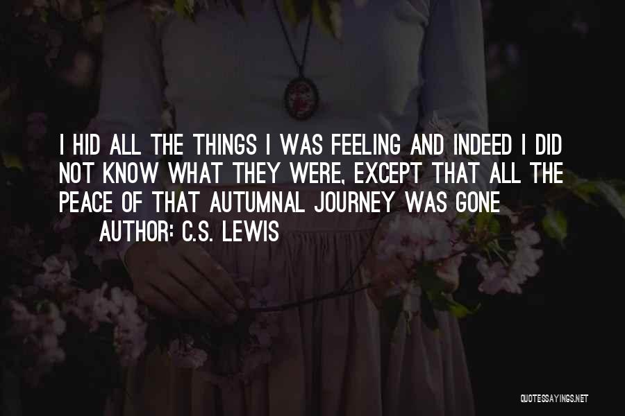 Gone Feelings Quotes By C.S. Lewis